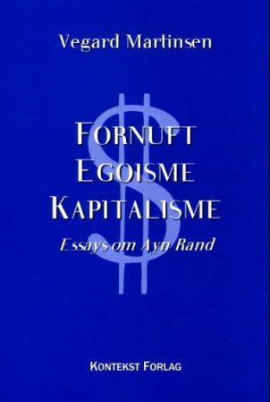 Fornuft, egoisme, kapitalisme av Vegard Martinsen